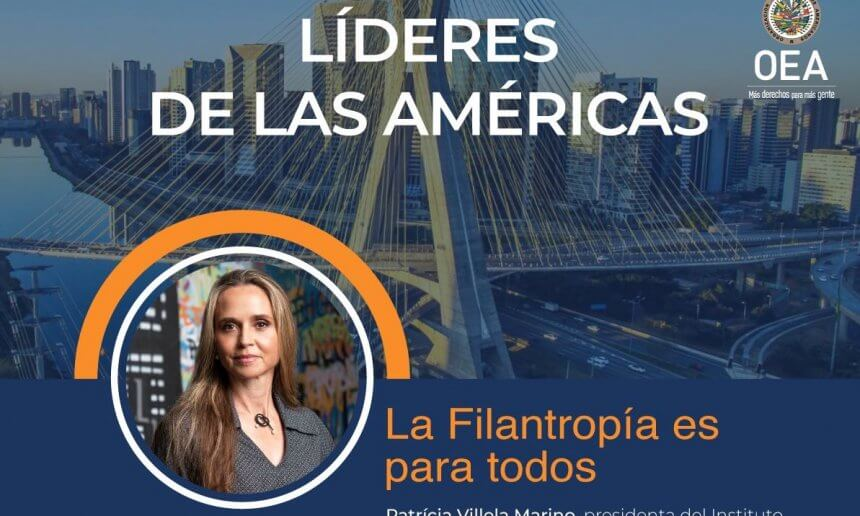 """Philanthropy is for everyone"", says Patrícia Villela Marino in an interview with the project ""Líderes de las Américas"""