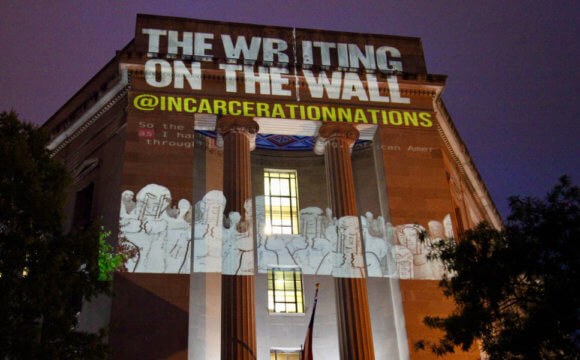 Incarceration Nations Network draws attention to prisoners' conditions around the world with nocturnal art installations in major cities